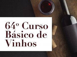64º Curso Básico de Vinhos - Fevereiro